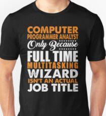 Computer Programmer Analyst Is Not An Actual Job Title T-Shirt