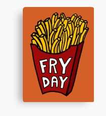 Fryday Friday Fries Canvas Print