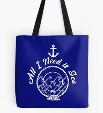 All I Need is Sea - white on navy Tote Bag