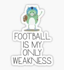 Football is my weakness Ra97v Sticker