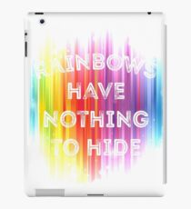 Rainbows Have Nothing To Hide - Pride in Who You Are! iPad Case/Skin