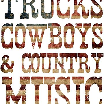 Trucks, Cowboys & Country Music by mintytees