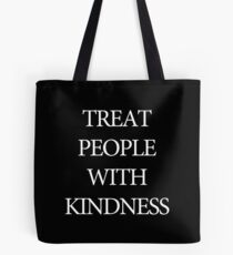 Treat People With Kindness Black & White Tote Bag