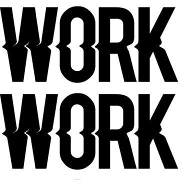 Rihanna - Trabajo trabajo trabajo de SarGraphics