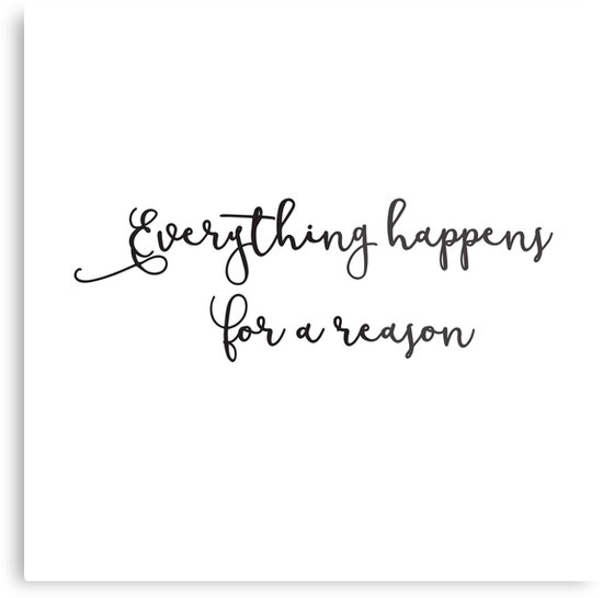 Everything Happens For A Reason Inspirational Quotes Typography Simple Everything Happens For A Reason Quotes