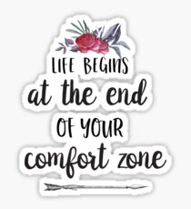 Life Begins At The End Of Your Comfort Zone - Inspirational Quote Sticker