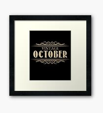 Unique Gag Birthday Gifts Vintage October Birthday Framed Print