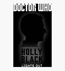 a holly black lights out Photographic Print