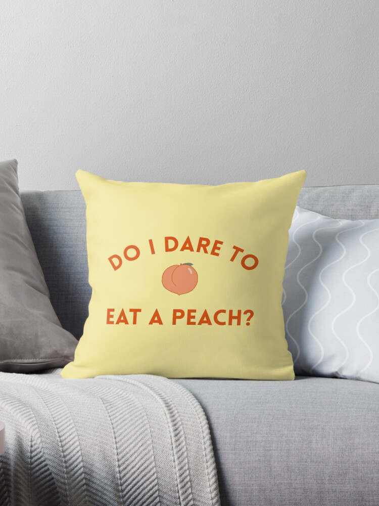 do i dare to eat a peach