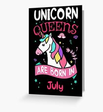 Queens are born in July Greeting Card