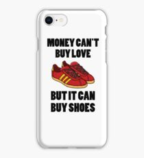 MONEY CAN'T BUY LOVE BUT IT CAN BUY SHOES  iPhone Case/Skin