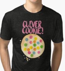 You Clever Cookie Tri-blend T-Shirt