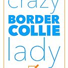 Crazy Border Collie Lady by Dog Shop