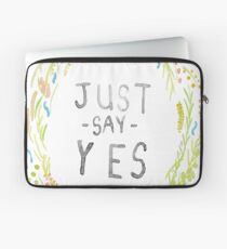 Just Say Yes - Zoella Laptop Sleeve