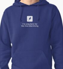 I'm Only Here for the Free Electricity Pullover Hoodie