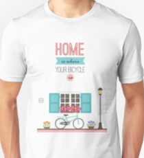 Home slogan with bicycle T-Shirt