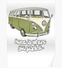 HOME IS WHERE YOU PARK IT- Camper Van Peace Fan Poster