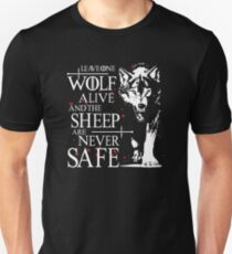 Leave one wolf alive and the sheep are never safe T-Shirt