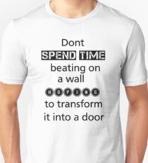 spending time beating on the wall hoping transform door gift T-Shirt