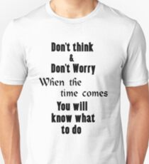 don't think worry when time comes quote, motivational life t shirt T-Shirt