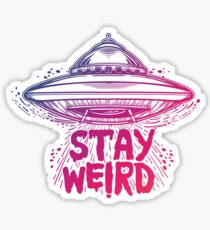 """Stay Weird"" Flying Saucer // Aliens Exist // Aliens are Real Sticker"