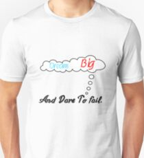 Dream big and dare to fail, clouds quote  T-Shirt