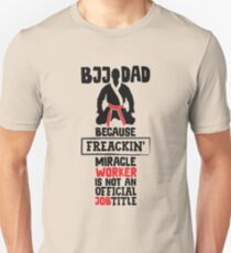Mens BJJ Dad Design Gift For Brazilian Jiu Jitsu Athletes Fathers T-Shirt