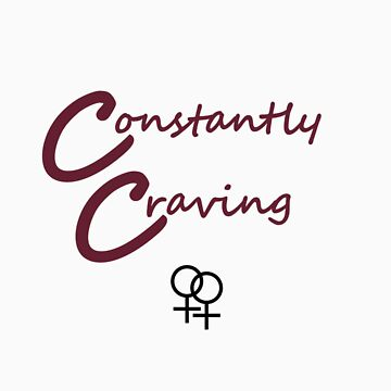 Constantly Craving Lesbian T-Shirt by incurablehippie