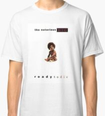 biggie smalls | ready to die Classic T-Shirt