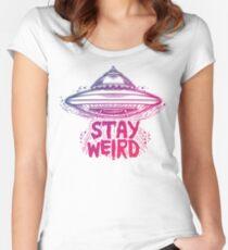 """""""Bleib Weird"""" Fliegende Untertasse // Aliens existieren // Aliens sind Real Tailliertes Rundhals-Shirt"""