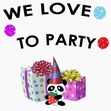 we love to party by shecazza