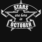Stars are born in October (Birthday Present / Birthday Gift / White) by MrFaulbaum