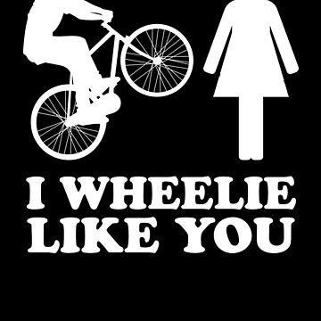 I Wheelie Like You by thinkbicycle