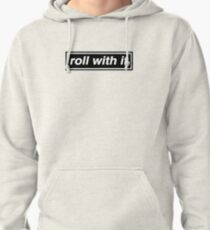 Roll With It - OASIS Band Tribute Pullover Hoodie