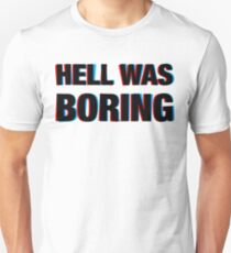 Hell Was Boring T-Shirt