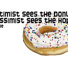 "Donut Coffee Mug - ""The optimist sees the donut, the pessimist sees the hole."" by Tony Herman"