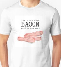 Greg's Kitchen - Too Much Bacon T-Shirt