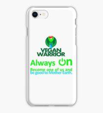 VEGAN WARRIOR ALWAYS ON. iPhone Case/Skin