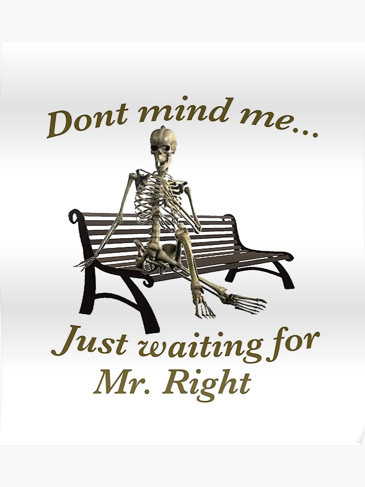 Waiting Skeleton Waiting for Mr Right | Poster