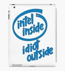 Intel Inside Idiot outside iPad Case/Skin