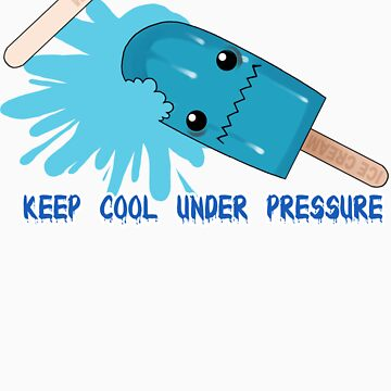 Keep Cool Under Pressure by KeiKei