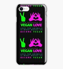 VEGAN. LOVE FOR ANIMALS IS WHAT MOVES US. iPhone Case/Skin