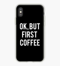 Ok, But First Coffee (white Font) iPhone Case