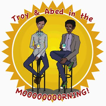 Troy and Abed in the MORNING! by Electrimafried
