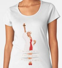 It Does Not Say RSVP On The Statue Of Liberty Women's Premium T-Shirt