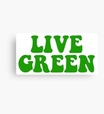 Live Green Canvas Print