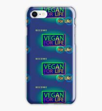 BECOME VEGAN FOR LIFE...FOR LIFE! iPhone Case/Skin