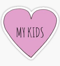 I love my kids Sticker