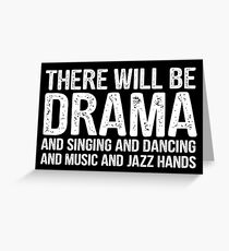 there will be drama - theatre Greeting Card