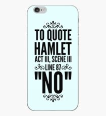 NO - Hamlet Shakespeare Quote iPhone Case